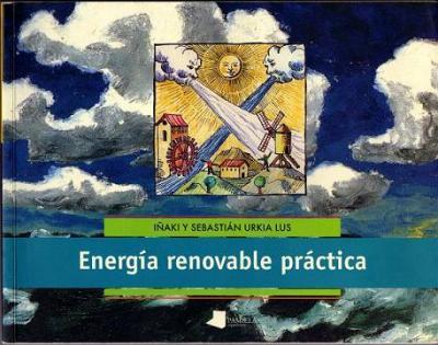 Energía Renovable Práctica, de los Hermanos Urquía